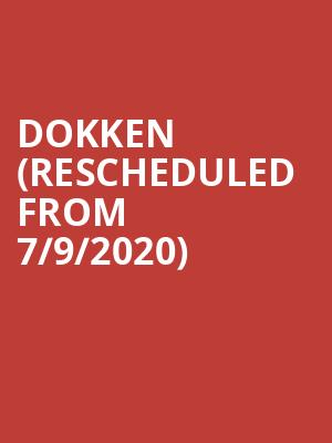 Dokken (Rescheduled from 7/9/2020) at Bergen Performing Arts Center