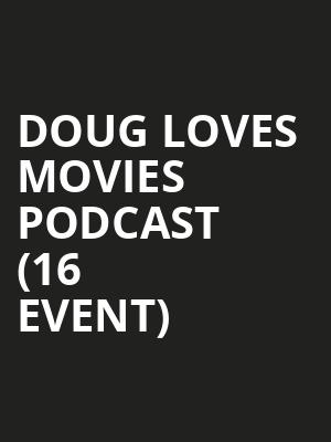 Doug Loves Movies Podcast (16+ Event) at Gramercy Theatre