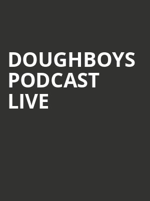 Doughboys Podcast Live at Gramercy Theatre