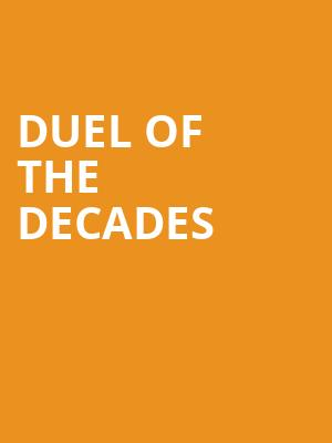 Duel of the Decades at Wellmont Theatre