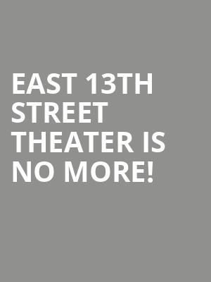East 13th Street Theater is no more