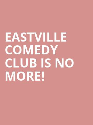 EastVille Comedy Club is no more