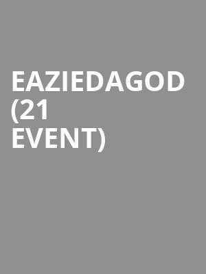 EazieDaGod (21+ Event) at The Bowery Electric