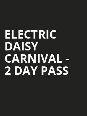 Electric Daisy Carnival - 2 Day Pass at MetLife Stadium