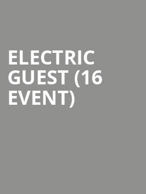 Electric Guest (16+ Event) at Webster Hall