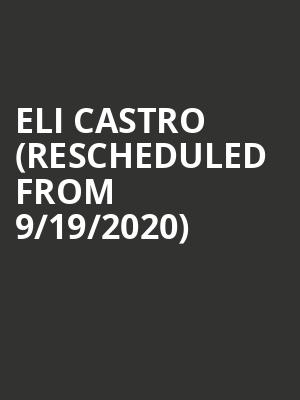 Eli Castro (Rescheduled from 9/19/2020) at Town Hall Theater
