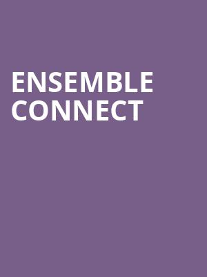 Ensemble Connect at Joan & Sanford I. Weill Recital Hall