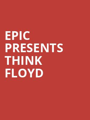 Epic presents Think Floyd at Wellmont Theatre