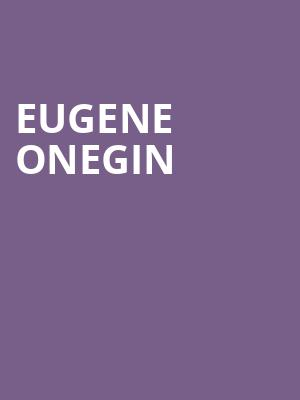 Eugene Onegin at New York City Center Mainstage