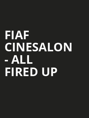 FIAF Cinesalon - All Fired Up at Florence Gould Hall