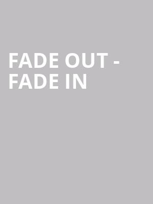 Fade Out - Fade In at Lion Theatre
