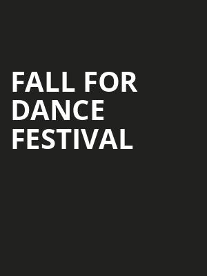 Fall%20For%20Dance%20Festival at New York City Center Mainstage