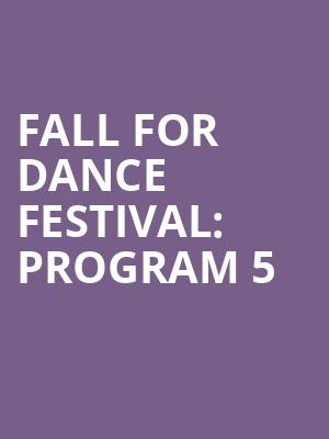 Fall For Dance Festival%3A Program 5 at New York City Center Mainstage