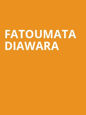 Fatoumata Diawara at Town Hall Theater