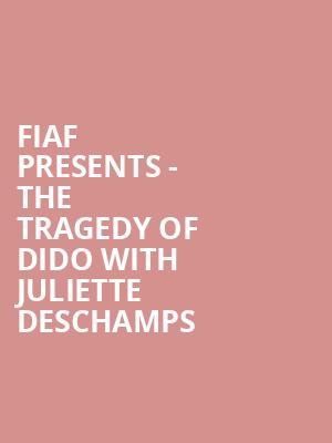 Fiaf Presents - The Tragedy of Dido with Juliette Deschamps at Florence Gould Hall