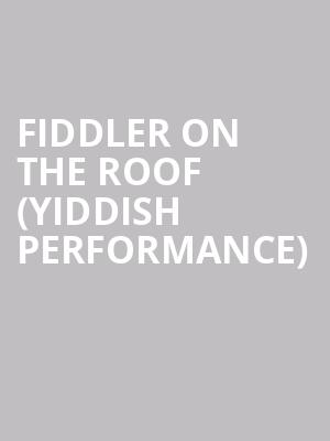 Fiddler On The Roof (Yiddish Performance) at Stage 42