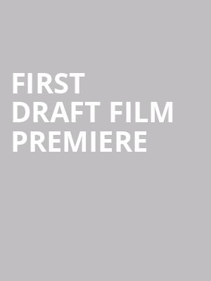 First Draft Film Premiere at Gramercy Theatre