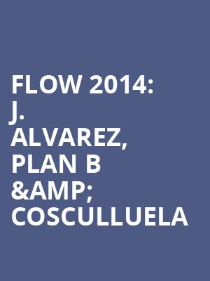 Flow 2014%3A J. Alvarez%2C Plan B %26 Cosculluela at Radio City Music Hall