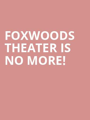 Foxwoods Theater is no more