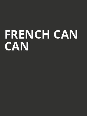 French Can Can at Concert Hall At Suny Purchase