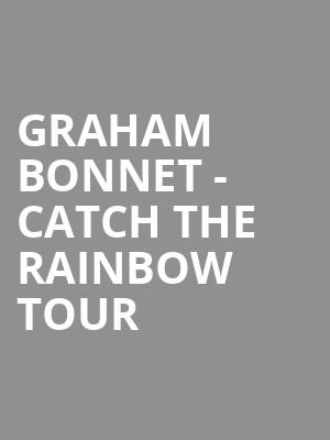 GRAHAM BONNET - CATCH THE RAINBOW TOUR at Wellmont Theatre