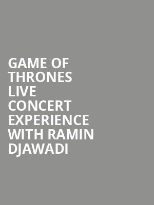 Game Of Thrones Live Concert Experience With Ramin Djawadi Tickets Calendar Jul 2018 Madison