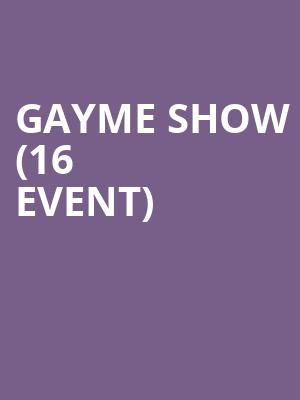 Gayme Show (16+ Event) at Gramercy Theatre