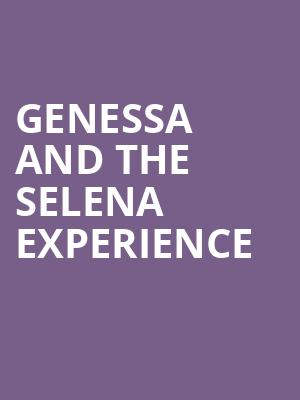 Genessa and The Selena Experience at NYCB Theatre at Westbury