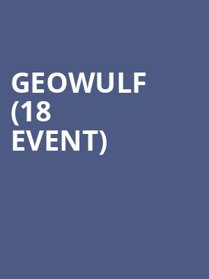 Geowulf (18+ Event) at Mercury Lounge