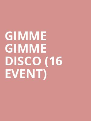 Gimme Gimme Disco (16+ Event) at Gramercy Theatre