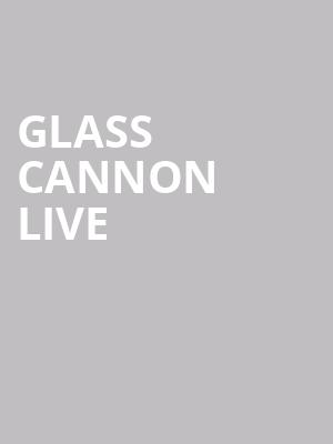 Glass Cannon Live at Gramercy Theatre