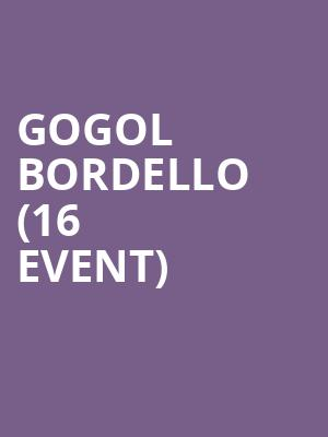 Gogol Bordello (16+ Event) at Webster Hall