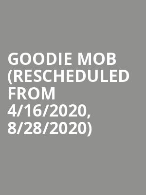 Goodie Mob (Rescheduled from 4/16/2020, 8/28/2020) at Sony Hall
