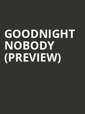 Goodnight Nobody (Preview) at Mccarter Theatre Center