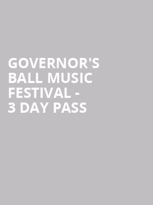 Governor's%20Ball%20Music%20Festival%20-%203%20Day%20Pass at Randalls Island