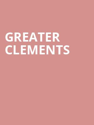 Greater Clements at Mitzi E Newhouse Theater