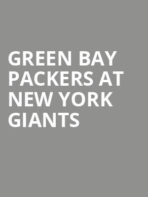 Green Bay Packers at New York Giants at MetLife Stadium