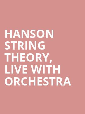 HANSON STRING THEORY, Live With Orchestra at Beacon Theater