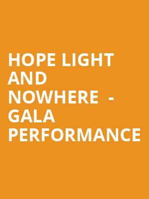 HOPE LIGHT and NOWHERE  - Gala Performance at Concert Hall At Suny Purchase