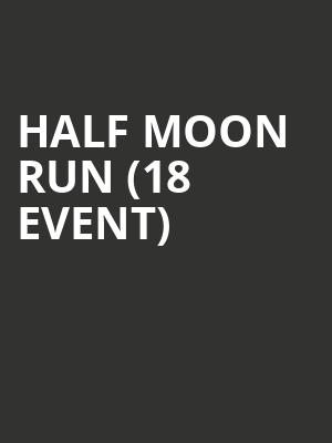 Half Moon Run (18+ Event) at Bowery Ballroom