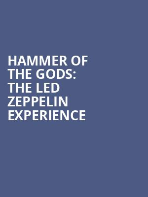 Hammer Of The Gods%3A The Led Zeppelin Experience at B.B. King Blues Club