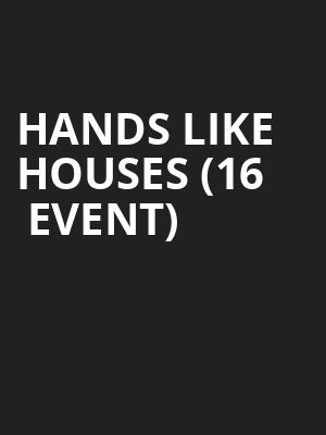 Hands Like Houses (16+ Event) at Gramercy Theatre