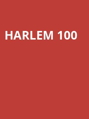 Harlem 100 at Mccarter Theatre Center