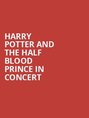 Harry Potter and the Half Blood Prince in Concert at Victoria Theater