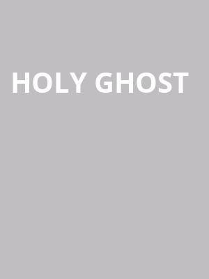 Holy%20Ghost at Terminal 5