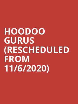 Hoodoo Gurus (Rescheduled from 11/6/2020) at Webster Hall