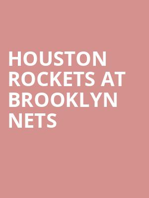 Houston Rockets at Brooklyn Nets at Barclays Center