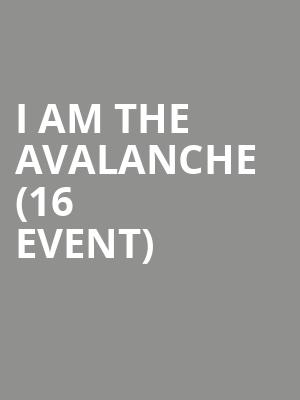 I AM the Avalanche (16+ Event) at Gramercy Theatre