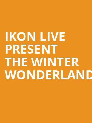 Ikon Live Present The Winter Wonderland at Wellmont Theatre