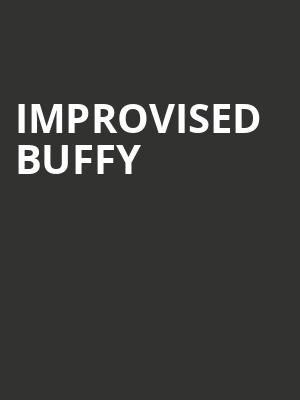 Improvised Buffy at Kraine Theater